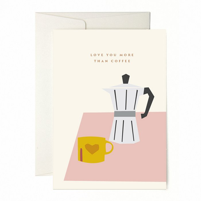 "Greeting Card ""More Than Coffee"""